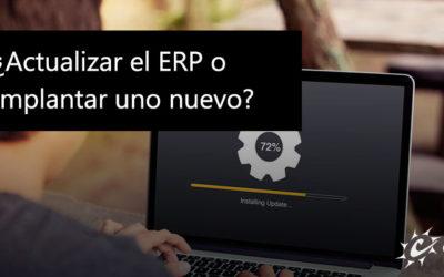 ¿Actualizar el ERP actual o implantar uno nuevo?