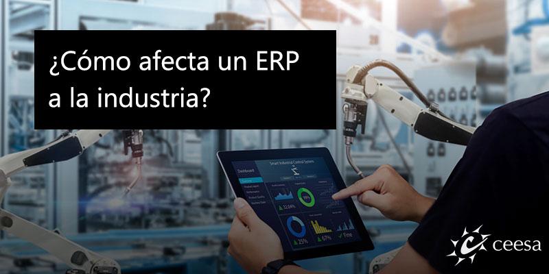 ¿Cómo afecta un ERP a la industria?